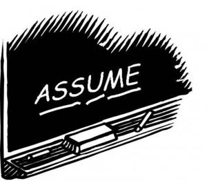 Credit: http://peauxeticexpressions.com/2012/12/26/guilty-umptions/assumptions-1/